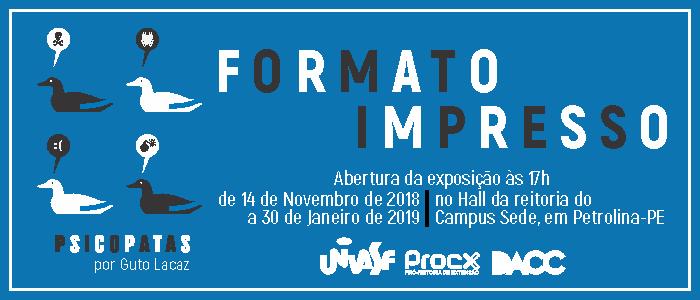 """Lançamento da exposição """"Formato Impresso"""" acontece na próxima quarta-feira (14) na Univasf"""