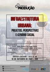 """""""Infraestrutura Urbana: projetos perspectivas e cenário social"""" é o tema do encontro de outubro do Tempos de Produção"""