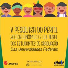 V Pesquisa Nacional do Perfil do Graduando 2018 das Universidades Federais é realizada pela Andifes.