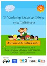 O Workshop irá discutir quais as melhores formas de se relacionar com crianças com deficiência.