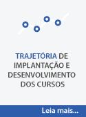 Trajetória de implantação e desenvolvimento dos cursos
