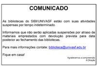 COMUNICADO FECHAMENTO DAS BIBLIOTECAS DA UNIVASF - PRORROGAÇÃO