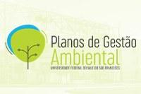 Universidade Federal do Vale do São Francisco inicia a elaboração dos Planos de Gestão Ambiental